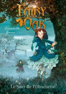 fairy oak - tome 2 - le sort de l'obscurité